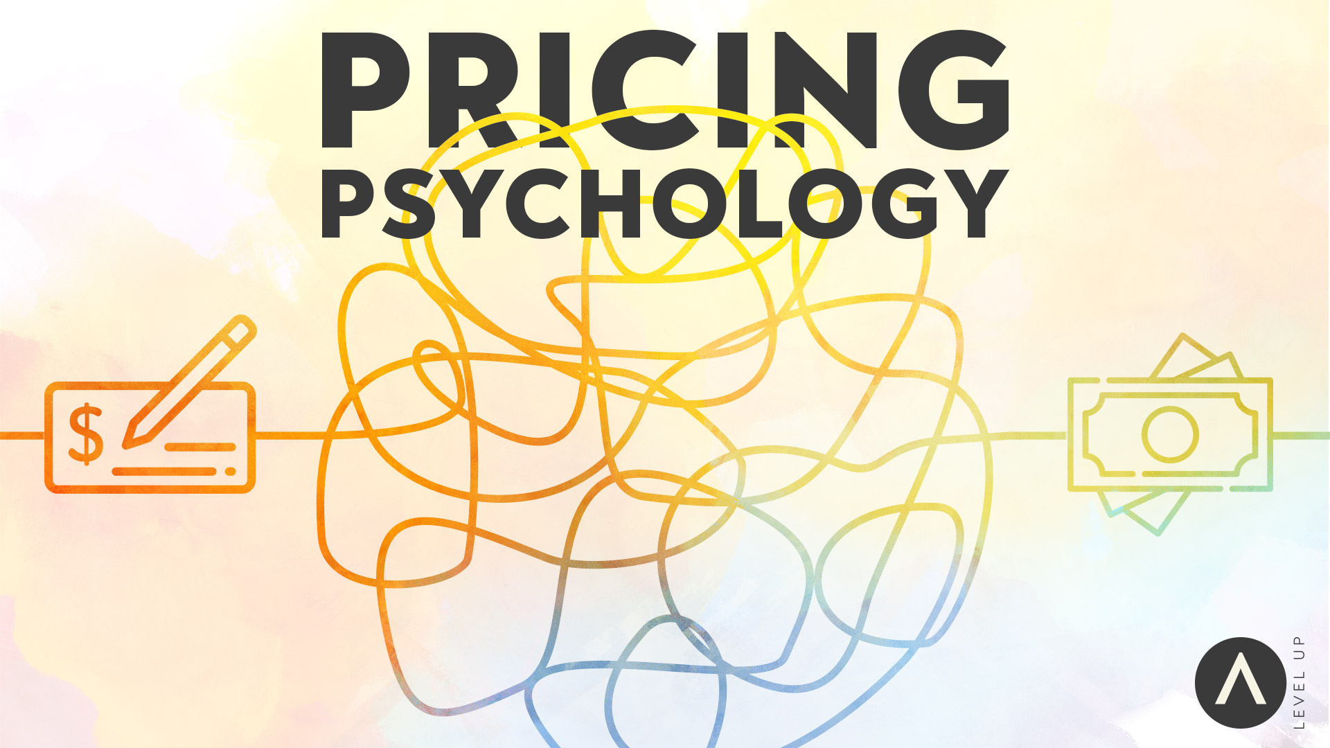 Level Up Member Webinar: Pricing Psychology