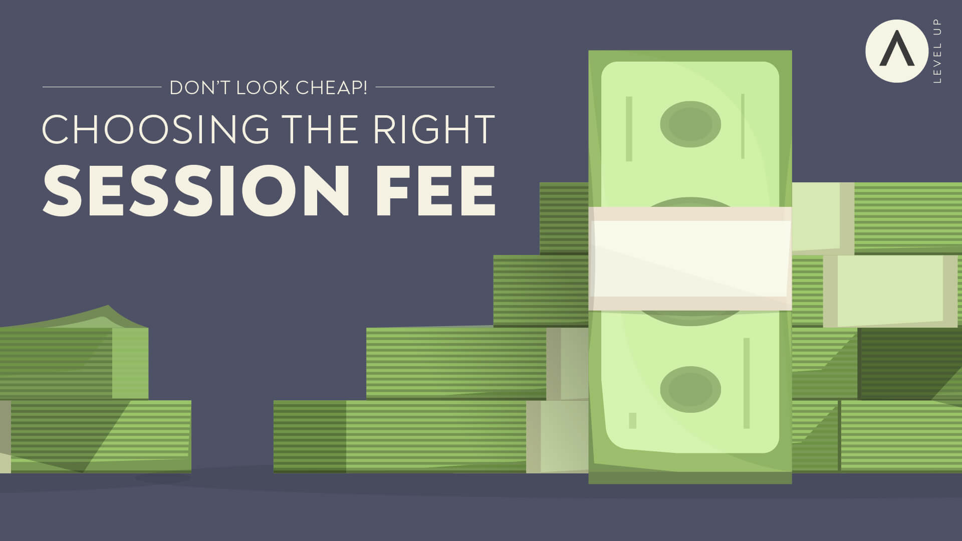 Don't Look Cheap! Choosing the Right Session Fee