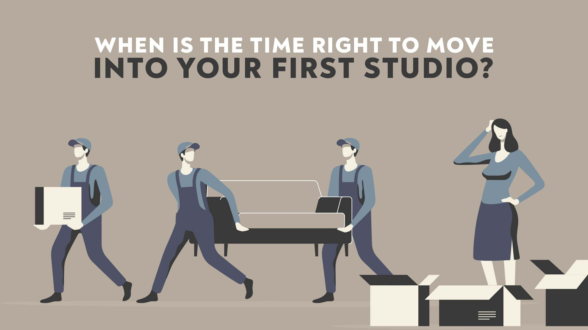 When is the right time to move into a studio?